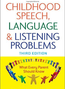 Childhood Speech, Language, and Listening Problems: What Every Parent Should Know