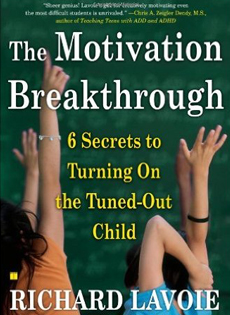 The Motivation Breakthrough: 6 Steps to Turning On the Tuned-Out Child