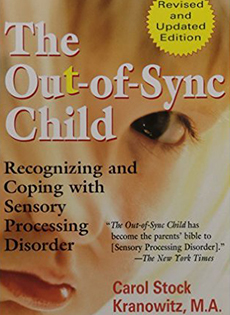 The Out-of-Sync Child: Recognizing and Coping with Sensory Processing Disorders